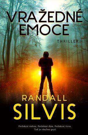 Vražedné emoce - Randall Silvis