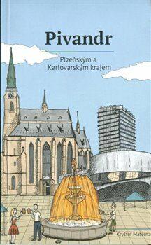Pivandr Plzeňským a Karlovarským krajem - Petra Nováková, Kryštof Materna