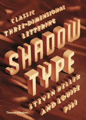 Shadow Type: Classic Three-Dimensional Lettering - Steven Heller, Louise Fili