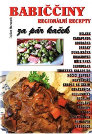 Babiččiny regionální recepty za pár kaček - Dalibor Marounek
