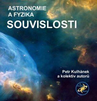 Astronomie a fyzika – Souvislosti - Petr Kulhánek, kolektiv autorů