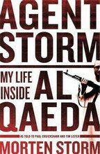 Agent Storm: My Life Inside Al-Qaeda - Morten Storm