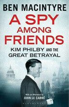 A Spy Among Friends - Ben Macyntire