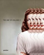 The Age of Collage Vol. 2 - Contemporary Collage in Modern Art - Robert Klanten, Dennis Busch