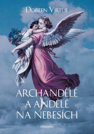 Archandělé a andělé na nebesích - Doreen Virtue