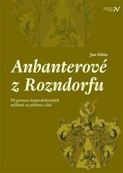 Anbanterové z Rozendorfu - Jan Kilián