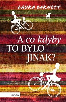 A co kdyby to bylo jinak? - Barnett Laura