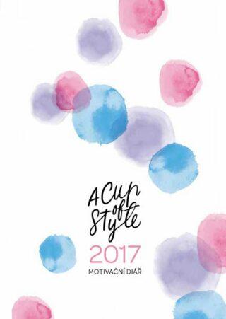 A Cup of Style - Motivační diář 2017 - Lucie a Nicole Ehrenbergerovy