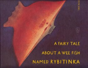A fairy tale about a wee fish named Rybytinka - Petr Nikl, Ivan Špirk
