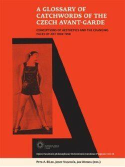 A Glossary of Catchwords  of the Czech Avant-Garde - Kolektiv
