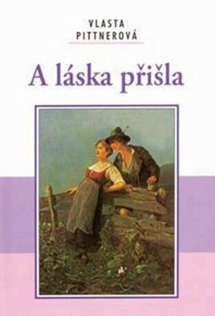 A láska přišla - Vlasta Pittnerová