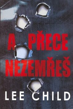 A přece nezemřeš - Lee Child