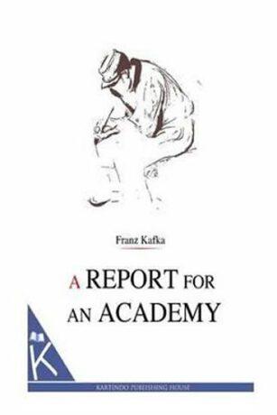 A Report for an Academy - Franz Kafka
