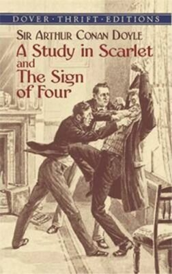 A Study in Scarlet and the Sign - Doyle Arthur Conan
