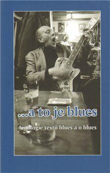 ... a to je blues - Ondřej Bezr, Michal Šanda