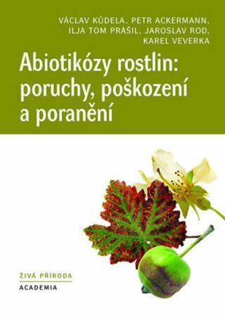 Abiotikózy rostlin: poruchy, poškození a poranění - Kůdela  Václav