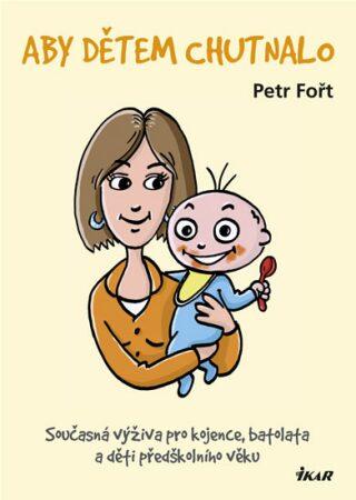Aby dětem chutnalo - Petr Fořt