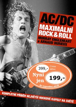 AC/DC: Maximální Rock&Roll - Murray Engleheart, Arnaud Durieux