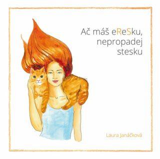 Ač máš eReSku, nepropadej stesku - Laura Janáčková