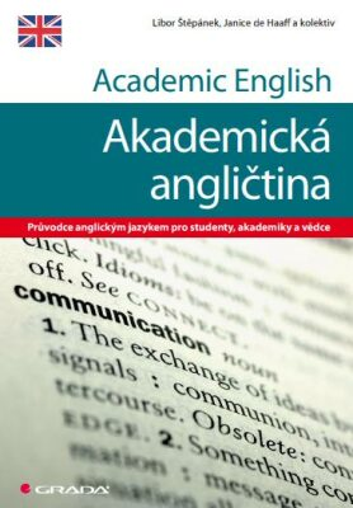 Academic English - Akademická angličtina - Libor Štěpánek, kolektiv a, Haaff Janice de - e-kniha