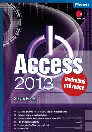 Access 2013 - Podrobný průvodce - Slavoj Písek