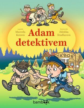 Adam detektivem - Zdeňka Študlarová, Marcela Kotová
