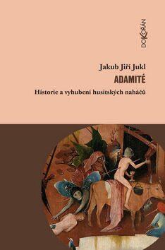 Adamité - Jakub Jukl,