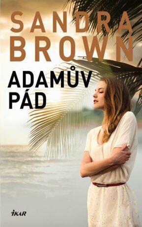 Adamův pád - Sandra Brown
