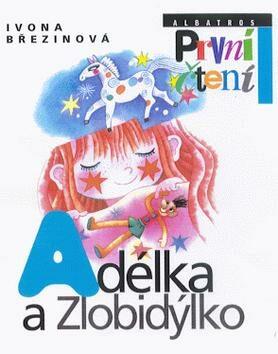 Adélka a Zlobidýlko - Ivona Březinová