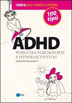 ADHD 100 tipů - Jenett Wolfdieter