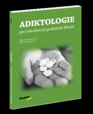 Adiktologie pro všeobecné praktické lékaře - Karel Nešpor, Petr Herle