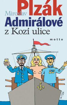 Admirálové z Kozí ulice - Miroslav Plzák
