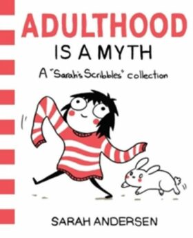 Adulthood is a Myth : A Sarah´s Scribbles Collection - Sarah Andersen