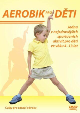Aerobik pro děti - DVD - neuveden
