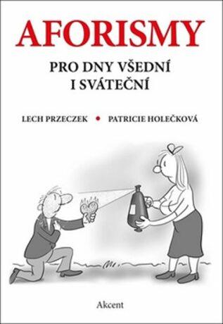 Aforismy pro dny všední i sváteční - Patricie Holečková, Przeczek Lech