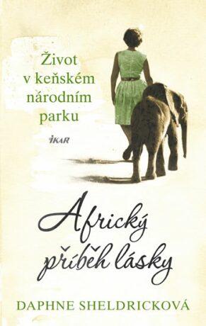 Africký příběh lásky - Sheldricková Daphne