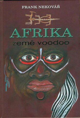 Afrika  země voodoo - Frank Nekovář