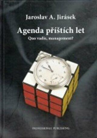 Agenda příštích let - Jaroslav A. Jirásek