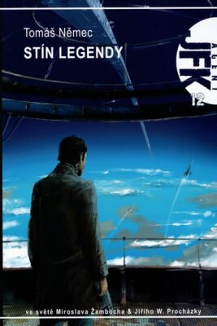 Agent JFK 012 - Stín legendy (2.vydání) - Tomáš Němec