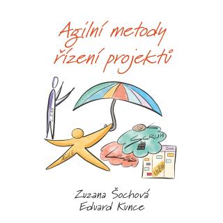 Agilní metody řízení projektů - Eduard Kunce, Zuzana Šochová - e-kniha