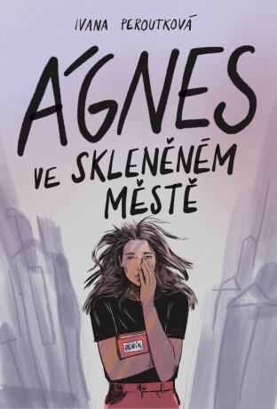 Ágnes ve skleněném městě - Ivana Peroutková - e-kniha