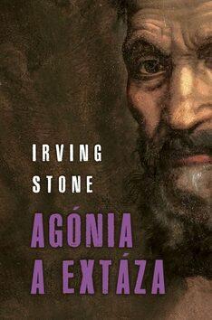 Agónia a extáza - Irving Stone