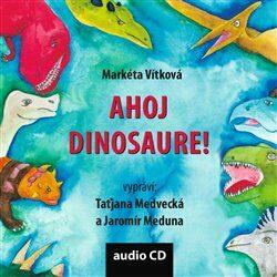 Ahoj dinosaure! - Markéta Vítková