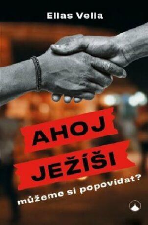 Ahoj Ježíši, můžeme si popovídat? - Elias Vella