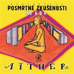 Aithher - Posmrtné zkušenosti