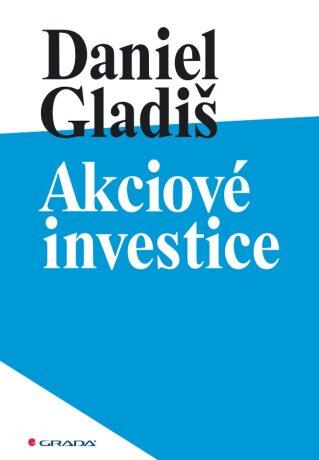Akciové investice - Daniel Gladiš - e-kniha