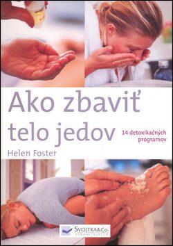 Ako zbaviť telo jedov - Helen Foster
