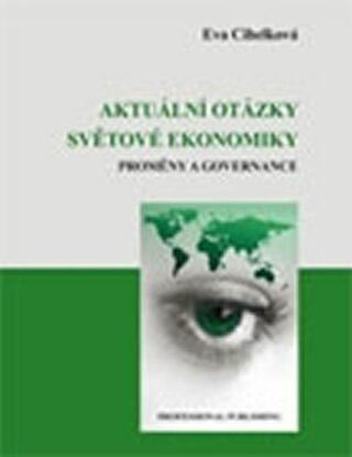 Aktuální otázky světové ekonomiky proměny a governance - Eva Cihelková