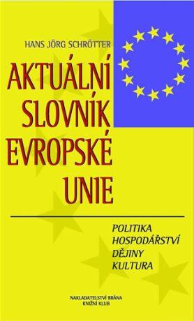 Aktuální slovník Evropské unie - Hans Jörg Schrötter