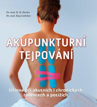 Akupunkturní tejpování - Hecker H. U., Kay Liebchen